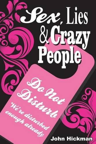 9781925281101: Sex, Lies & Crazy People