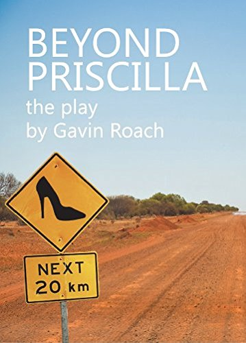 9781925281538: Beyond Priscilla: The Play