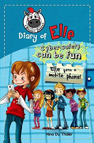 Elle Gets a Mobile Phone: Cyber Safety: Du Thaler, Nina