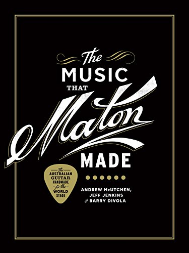 The Music That Maton Made (Hardcover): Barry Divola