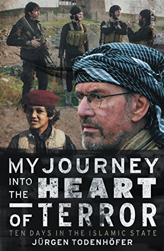 9781925321463: My Journey Into The Heart Of Terror: Ten Days In The IslamicState