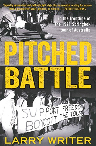 9781925321616: Pitched Battle: In The Frontline Of The1971 Springbok Tour Of Australia