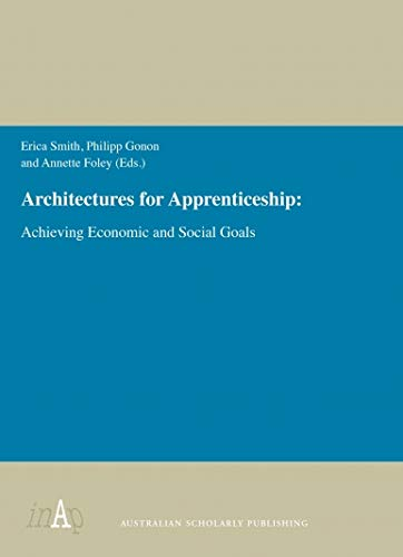 Architectures For Apprenticeship: Achieving economic and social goals: Foley, Annette