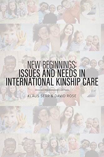 New Beginnings: Issues and Needs in International Kinship Care: Serr, Klaus