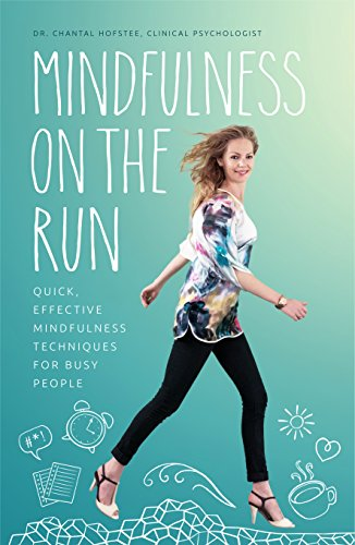 9781925335033: Mindfulness on the Run: Quick, effective mindfulness techniques for busy people