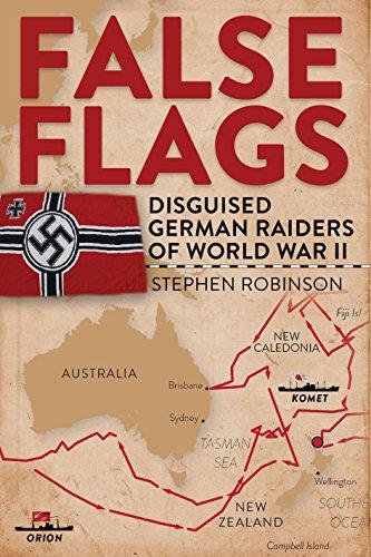 9781925335156: False Flags: Disguised German Raiders of World War II
