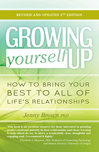 9781925335194: Growing Yourself Up: How to bring your best to all of life's relationships