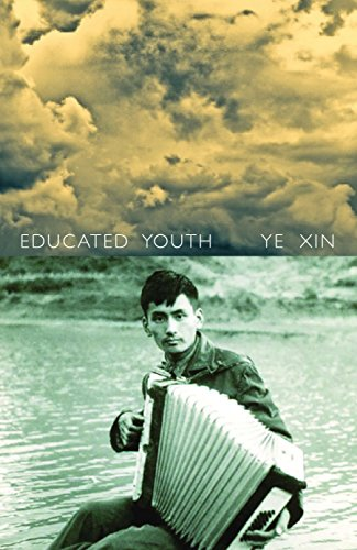 Educated Youth (Paperback): Ye Xin