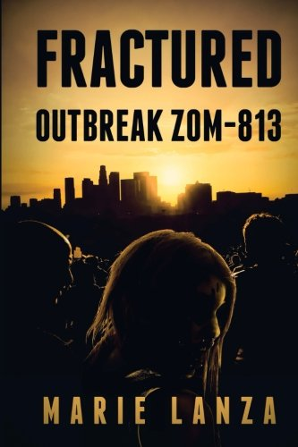 Fractured: Outbreak ZOM-813: Marie Lanza