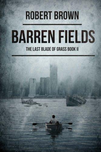 Barren Fields: The Last Blade Of Grass Book 2: Robert Brown