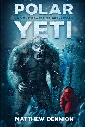 9781925342758: Polar Yeti And The Beasts Of Prehistory