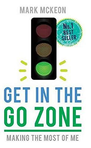9781925367027: Get in the Go Zone: Making the Most Me