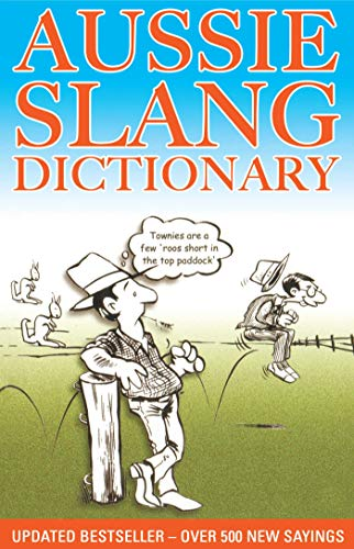 9781925367669: Aussie Slang Dictionary: 13th Edition