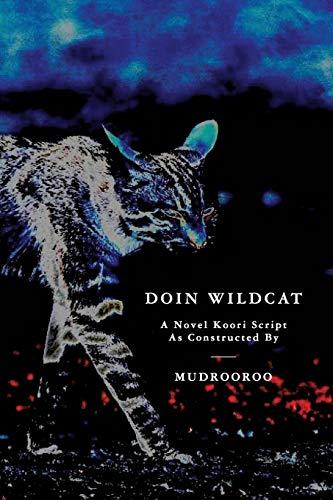 Doin Wildcat: A Novel Koori Script as Constructed by Mudrooroo (Paperback): Mudrooroo