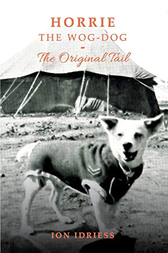 Horrie The Wog-Dog: The Original Tail (Paperback): Ion Idriess