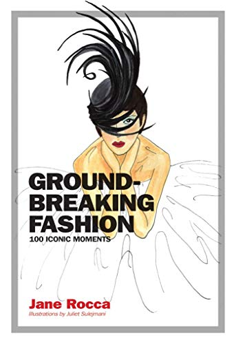 9781925418323: Groundbreaking Fashion: 100 Iconic Moments