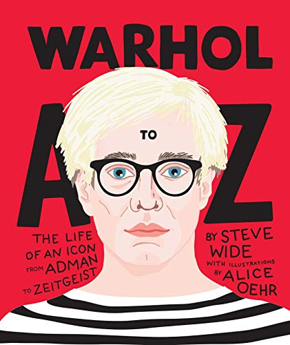 9781925418613: Warhol a to Z: The Life of an Icon from Adman to Zeitgeist