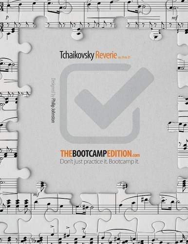 The Bootcamp Edition: Tchaikovsky Reverie op. 39 no. 21: Philip A Johnston
