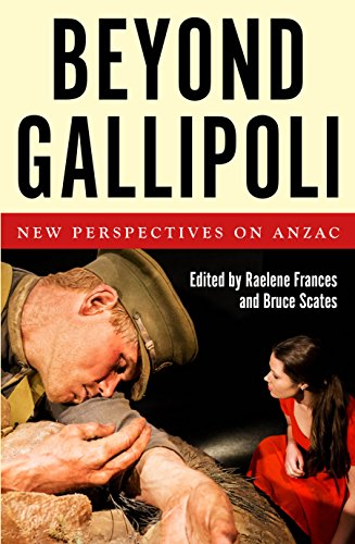 9781925495102: Beyond Gallipoli: New Perspectives on Anzac (Australian History)