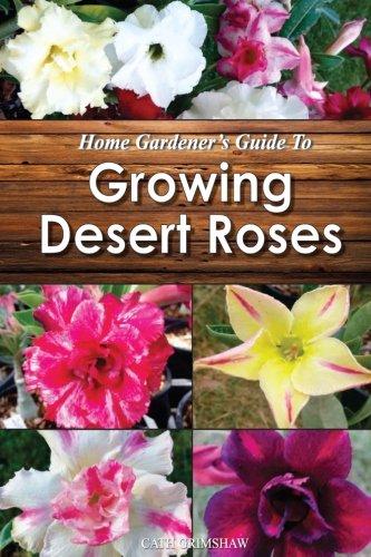 9781925497090: Home Gardener's Guide to Growing Desert Roses