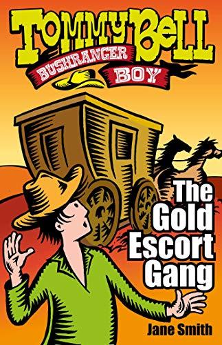 Tommy Bell Bushranger Boy: The Gold Escort: Jane Smith