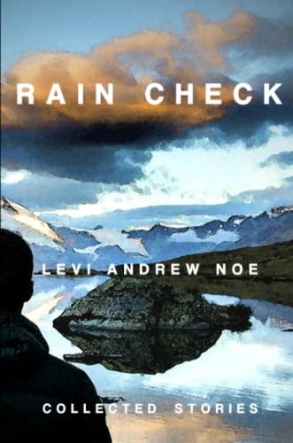 Rain Check: Levi Andrew Noe