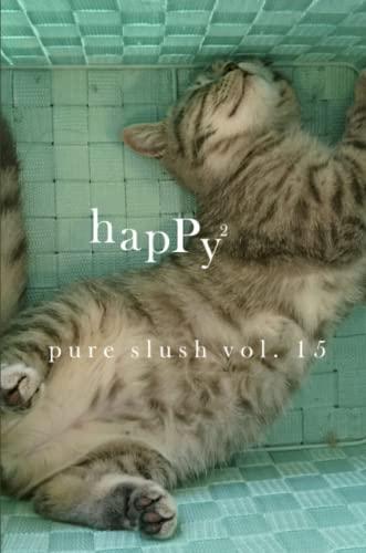 Happy Pure Slush Vol. 15 (Paperback): Pure Slush