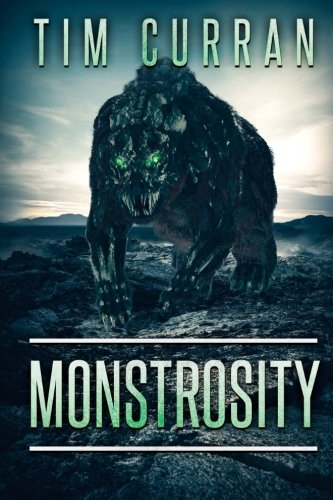 Monstrosity: Tim Curran
