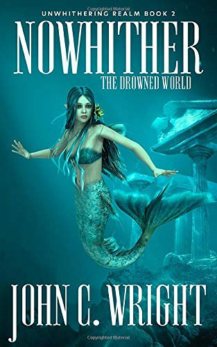 9781925645903: Nowither: The Drowned World (The Unwithering Realm)
