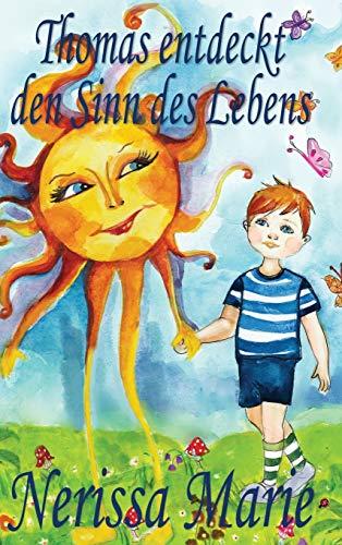 Thomas entdeckt den Sinn des Lebens (Kinderbuch: Nerissa Marie