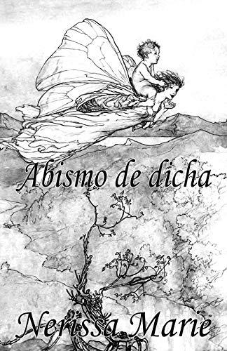 Poesia - Abismo de Dicha (50+ Versos: Nerissa Marie