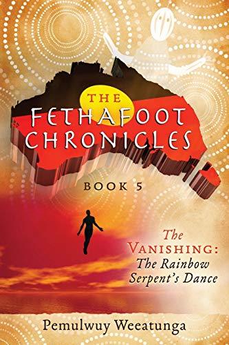9781925666038: The Vanishing: The Rainbow Serpent's Dance: 5