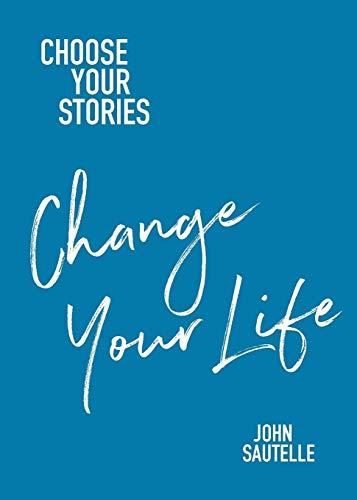 Choose Your Stories, Change Your Life: John Sautelle