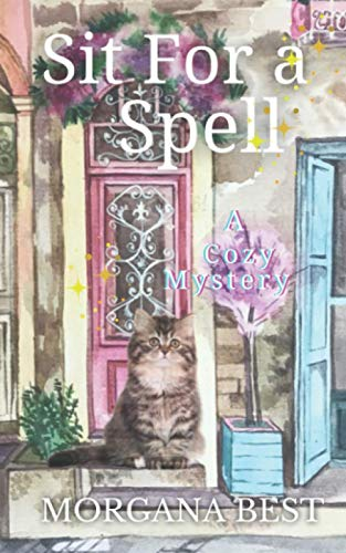Sit for a Spell (The Kitchen Witch) (Volume 3): Morgana Best