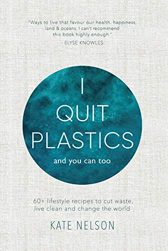 9781925700602: I Quit Plastics: And You Can Too