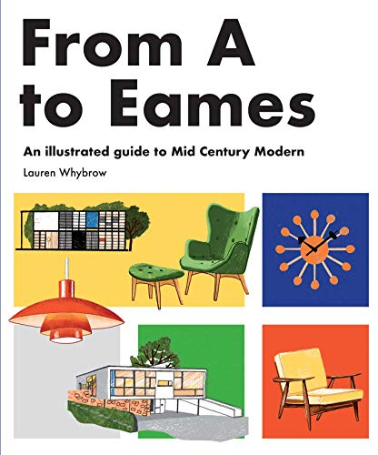 9781925811018: From A to Eames: A Visual Guide to Mid-Century Modern Design
