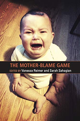 The Mother-Blame Game: Vanessa Reimer, Sarah Sahagian