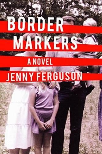 Border Markers (Nunatak First Fiction): Jenny Ferguson