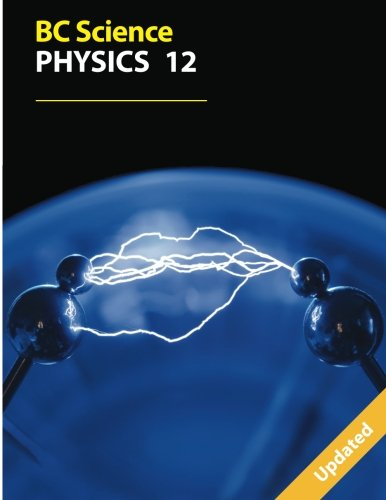 9781926482590: BC Science Physics 12: Custom Edition