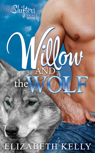 9781926483382: Willow and the Wolf (Shifter Series) (Volume 1)