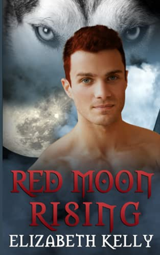 Red Moon Rising (Red Moon Second Generation): Elizabeth Kelly