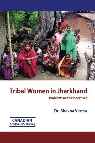 Tribal Women in Jharkhand: Verma, Dr Bhavna