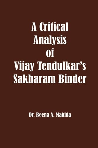 A Critical Analysis of Vijay Tendulkar s: Dr Beena a