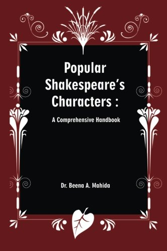 Popular Shakespeare S Characters: A Comprehensive Handbook: Dr Beena a