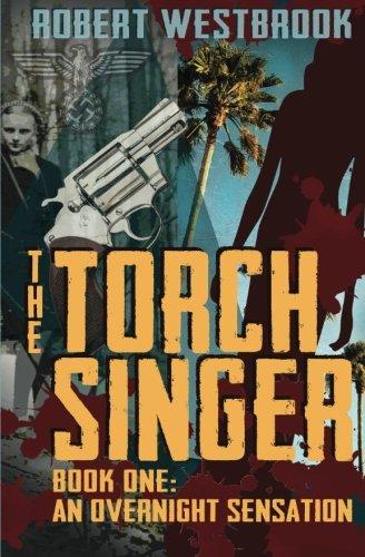 9781926499000: The Torch Singer, Book One: An Overnight Sensation (Volume 1)