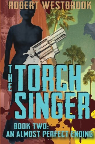 9781926499024: The Torch Singer, Book Two: An Almost Perfect Ending
