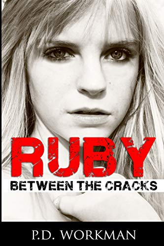 Ruby, Between the Cracks: P. D. Workman
