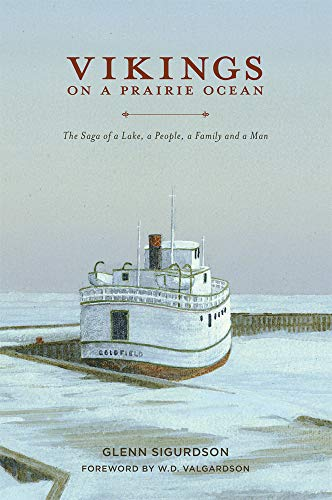 9781926531939: Vikings on a Prairie Ocean: The Saga of a Lake, a People, a Family and a Man