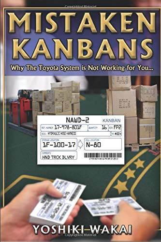 9781926537108: Mistaken Kanbans - Why the Toyota System is Not Working for You