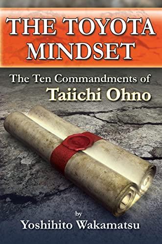 9781926537115: The Toyota Mindset, The Ten Commandments of Taiichi Ohno